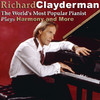 The World's Most Popular Pianist Plays Harmony and More, Richard Clayderman