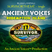 Ancient Voices Survivor 22 Redemption Island - Single by Russ Landau
