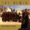 The Remix, Dr. Charles G. Hayes